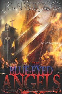 All the Blue-Eyed Angels - Ms. Jen Blood
