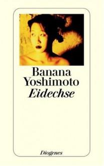Eidechse - Banana Yoshimoto,Banana Yoshimoto