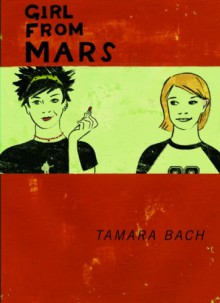 Girl from Mars - Tamara Bach, Shelley Tanaka