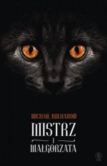 Mistrz i Małgorzata - Bułhakow Michaił