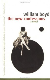 The New Confessions - William Boyd