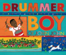 Drummer Boy of John John - Mark Greenwood, Frané Lessac