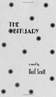 The Obituary - Gail Scott