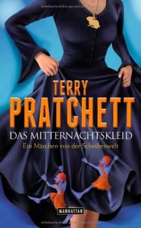 Das Mitternachtskleid. Ein Märchen von der Scheibenwelt (Discworld, #38) - Terry Pratchett, Regina Rawlinson