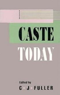 Caste Today - C.J. Fuller