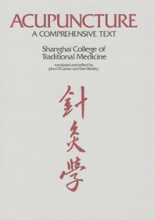 Acupuncture: A Comprehensive Text - John O'Conner