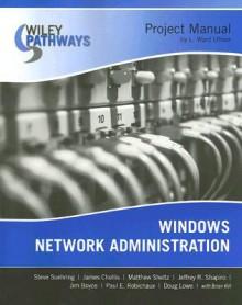Windows Network Administration Project Manual - L. Ward Ulmer, L. Ward Ulmer