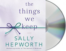 The Things We Keep: A Novel - Barrie Kreinik, Sally Hepworth, Therese Plummer
