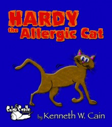 Hardy the Allergic Cat - Kenneth W. Cain