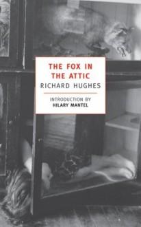 The Fox in the Attic - Richard Hughes
