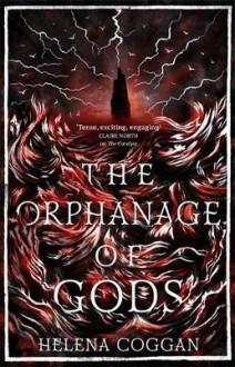 The Orphanage of Gods - Helena Coggan
