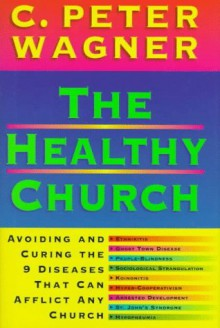 The Healthy Church - C. Peter Wagner