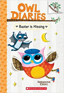 Baxter is Missing: A Branches Book (Owl Diaries #6) - Rebecca Elliott