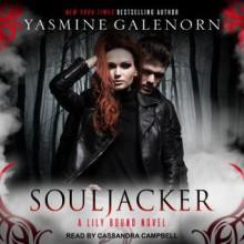 Souljacker: A Lily Bound Novel - Yasmine Galenorn,Cassandra Campbell