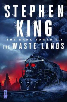The Waste Lands (The Dark Tower #3) - Stephen King