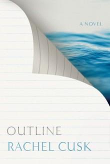 Outline - Rachel Cusk