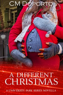 A Different Christmas: Novella (University Park Series) - CM Doporto