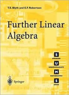 Further Linear Algebra - Tom S. Blyth, Edmund F. Robertson