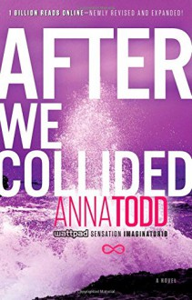 After We Collided (The After Series) - Anna Todd