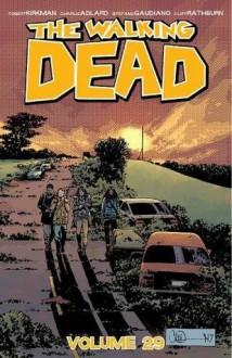 The Walking Dead Volume 29 - Robert Kirkman