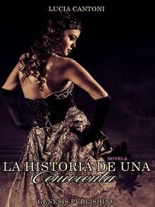 La historia de una Cenicienta (InOgniDove) (Italian Edition) - Lucia Cantoni, Roberta Calaudi