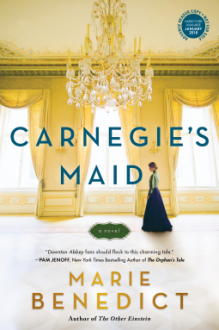 Carnegie's Maid: A Novel - Marie Benedict