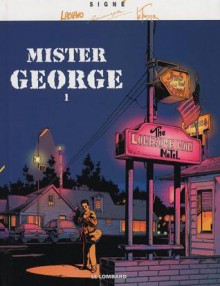 Mister George (Mister George, #1) - Hugues Labiano, Rodolphe, Serge Le Tendre