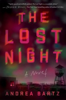 The Lost Night - Andrea Bartz