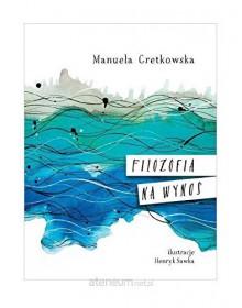 Filozofia na wynos - Manuela Gretkowska; Pietucha Piotr