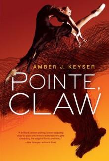 Pointe, Claw - Amber J. Keyser