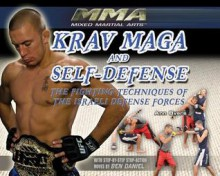 Krav Maga and Self-Defense: The Fighting Techniques of the Israeli Defense Forces - Ann Byers