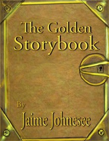 The Golden Storybook - Jaime Johnesee, Blaze McRob, Lisa McCourt Hollar, Thomas Arensberg