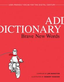 Addictionary: Brave New Words - Jim Banister,Robert Hanson