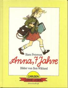 Anna, 7 Jahre - Hans Peterson, Ilon Wikland, Angelika Kutsch, Bettina Abel