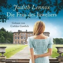 Die Frau des Juweliers - Judith Lennox, Cathlen Gawlich, HörbucHHamburg HHV GmbH