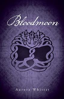 Bloodmoon - Aurora Whittet