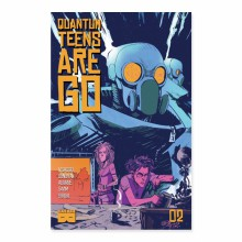 Quantum Teens Are Go #2 - Magdalene Visaggio,Eryk Donovan,Claudia Aguirre,Zakk Saam