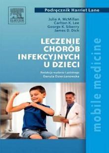 Leczenie Chorob Infekcyjnych U Dzieci - Julia A. McMillan, Danuta Dzierżanowska