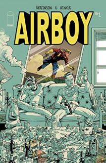Airboy #1 (of 4) - James Robinson, Greg Hinkle