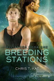 Breeding Stations (Alliances Book 1) - Chris T. Kat