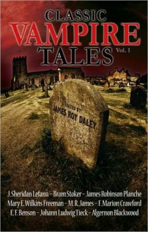 Classic Vampire Tales (Vol.1) - James Roy Daley