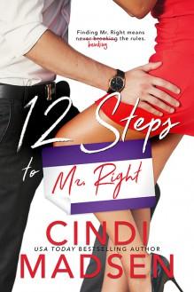 12 Steps to Mr. Right - Cindi Madsen