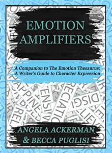 Emotion Amplifiers - Becca Puglisi, Angela Ackerman