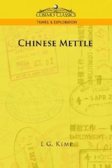 Chinese Mettle - E.G. Kemp