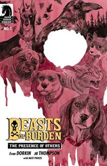 Beasts of Burden: The Presence of Others #1 - Jill Thompson,Evan Dorkin