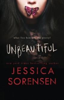 Unbeautiful by Jessica Sorensen (2014-12-23) - Jessica Sorensen