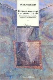 Ecologia Profunda Y Autorrealizacion (Spanish Edition) - Andrea Speranza