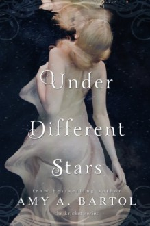 Under Different Stars (The Kricket Series Book 1) - Amy A. Bartol