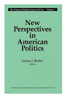 New Perspectives in American Politics - Lucius Jefferson Barker