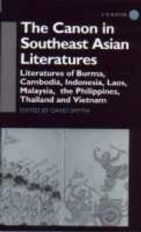 The Canon In Southeast Asian Literatures: Literatures Of Burma, Cambodia, Indonesia, Laos, Malaysia, The Philippines, Thailand And Vietnam - David Smyth